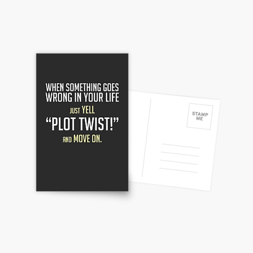 """Just yell """"Plot Twist!"""" cards, prints & posters by Zero Dean Postcard"""