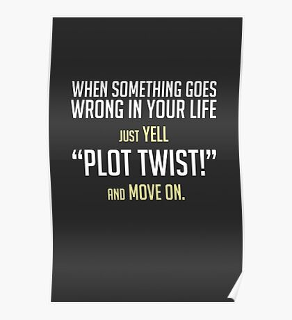 """Just yell """"Plot Twist!"""" cards, prints & posters by Zero Dean Poster"""