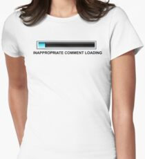 Inapropriate Comment  Women's Fitted T-Shirt