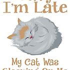 Sorry My cat was sleeping on me - Poster by JH-Design