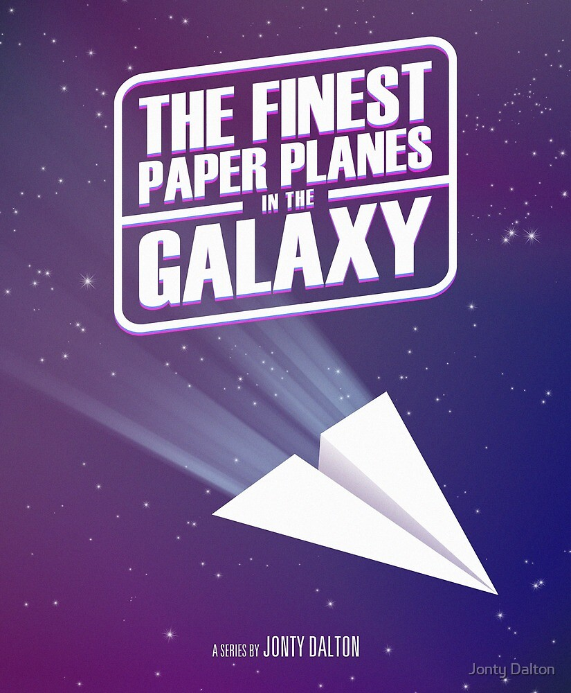 The Finest Paper Planes in the Galaxy Poster by Jonty Dalton