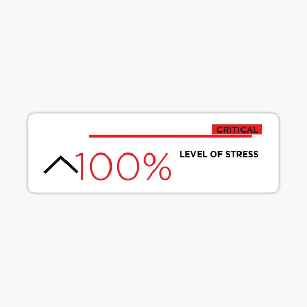 100% stress Sticker