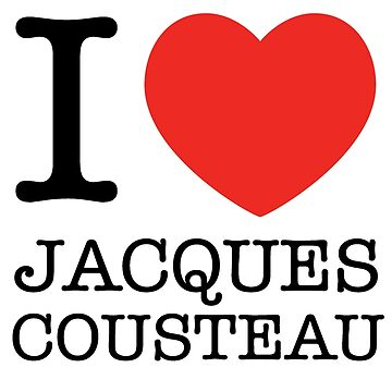 I Love Jacques Cousteau by expandable