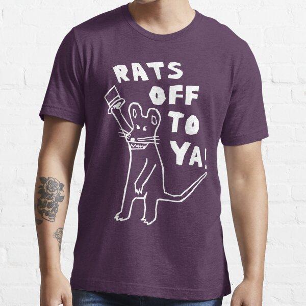 Rats Off To Ya! Essential T-Shirt