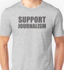 Support Journalism Unisex T-Shirt
