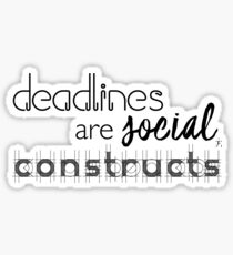 Deadlines are social constructs Sticker