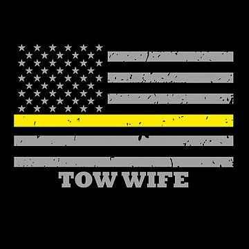 Tow Truck Driver Wife by bluelinegear