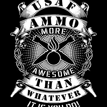 USAF AMMO More Awesome Than Whatever You Do by bigtimmystyle