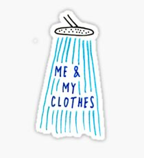 i'm washing me and my clothes Sticker