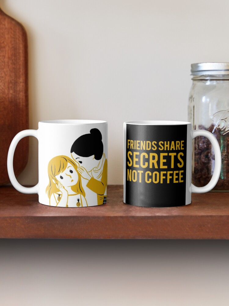Alternate view of Secrets Between Friends Mug
