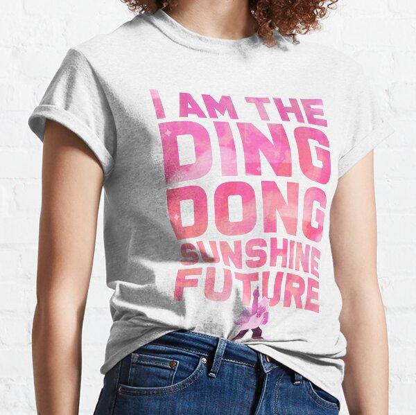 I Am The Ding Dong Sunshine Future Classic T-Shirt