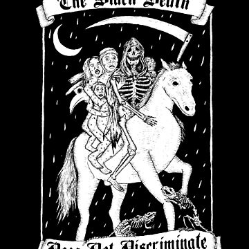 The Black Death Does Not Discriminate  by alowerclass