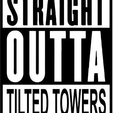 STRAIGHT OUTTA TILTED TOWERS by torreybelle
