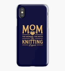 Mom The Woman The Myth The Knitting Legend iPhone Case
