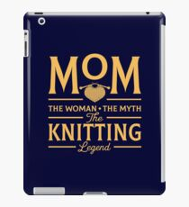 Mom The Woman The Myth The Knitting Legend iPad Case/Skin