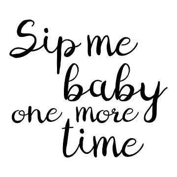 sip me baby one more time by elestilo