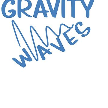 Funny & Awesome Gravity Tshirt Design Gravity Waves by Customdesign200