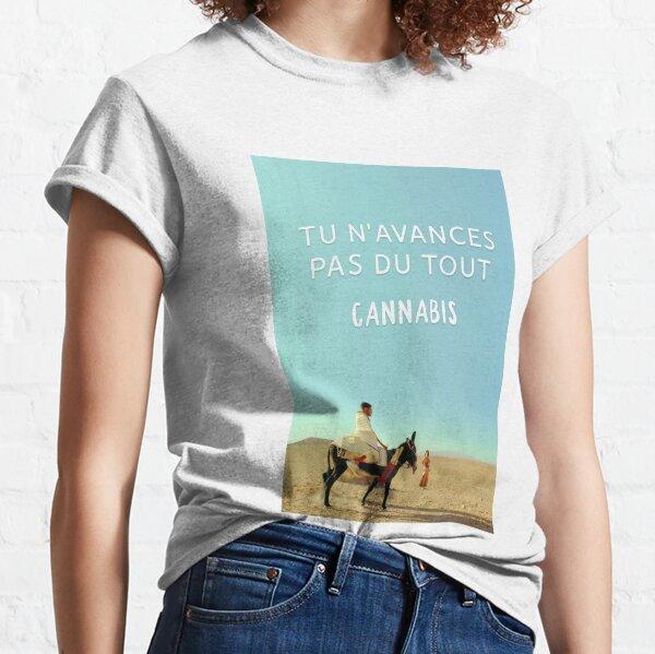 Tu n'avances pas du tout, Cannabis! T-shirt classique