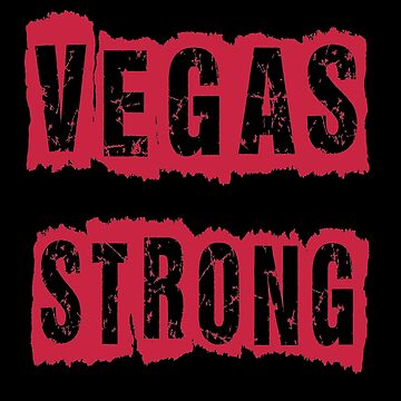 Vegas Strong Shirt Support Love Tees Tshirts by falcon18