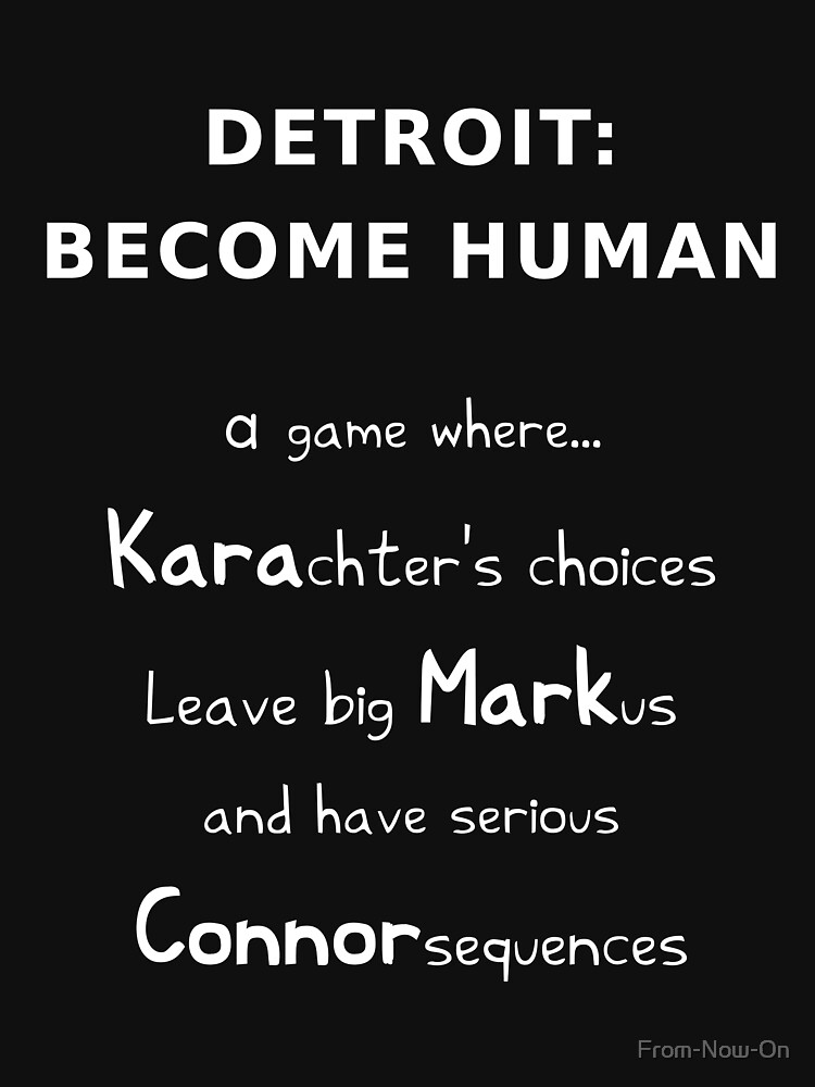 Detroit Become Human Kara Markus Connor White Text Funny