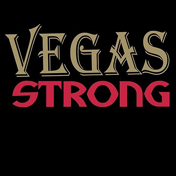 Vegas Strong Shirt Gold Vegas Strong Tee  by falcon18