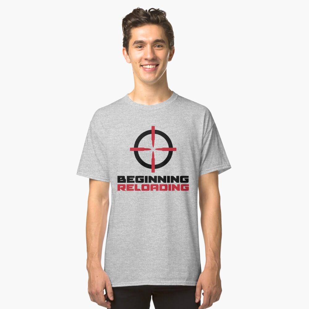 BeginningReloading Classic T-Shirt Front