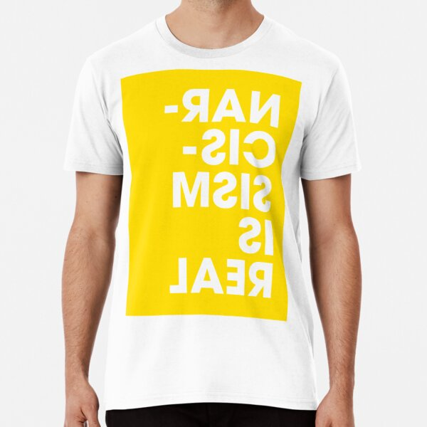 Narcissism is Real - Gold Premium T-Shirt