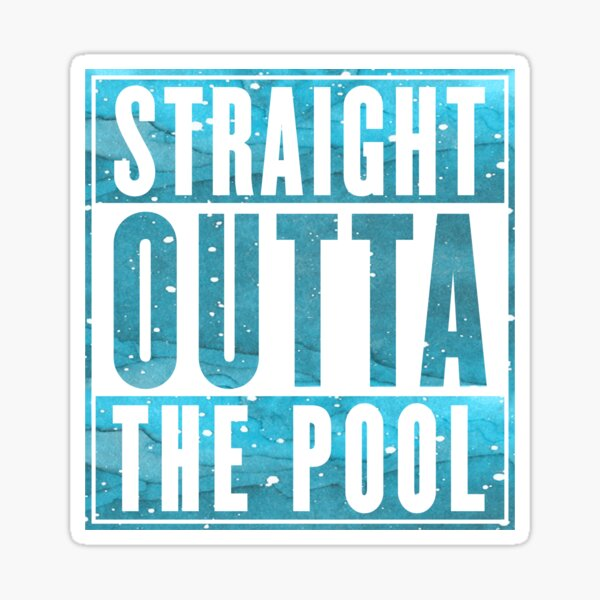 Swimmer Shirt : Straight Outta The Pool Sticker