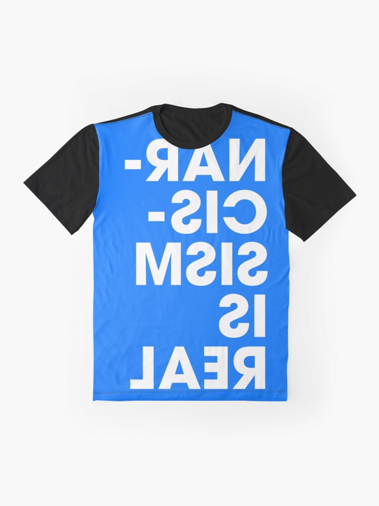 Alternate view of Narcissism is Real - Blue Graphic T-Shirt