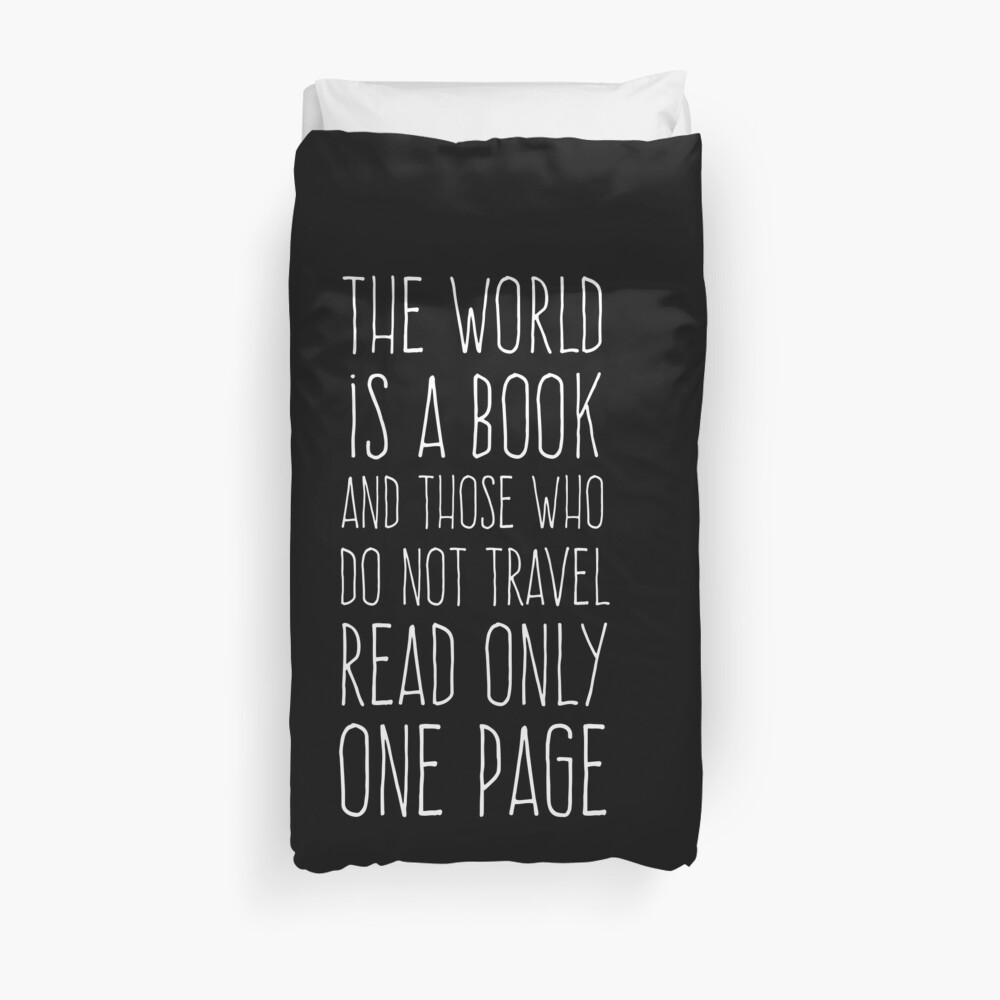 Die Welt ist ein Buch und diejenigen, die nicht reisen, lesen nur eine Seite Bettbezug