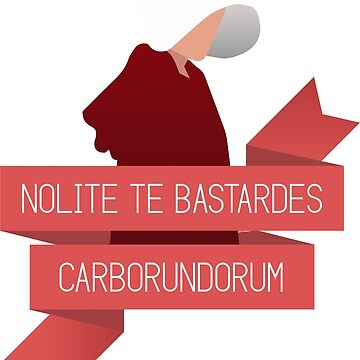 nolite te bastardes carborundorum by astersam