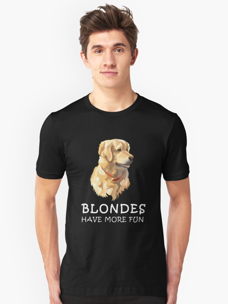 b50cdb062 Blondes Have More Fun - Golden Retriever T Shirt