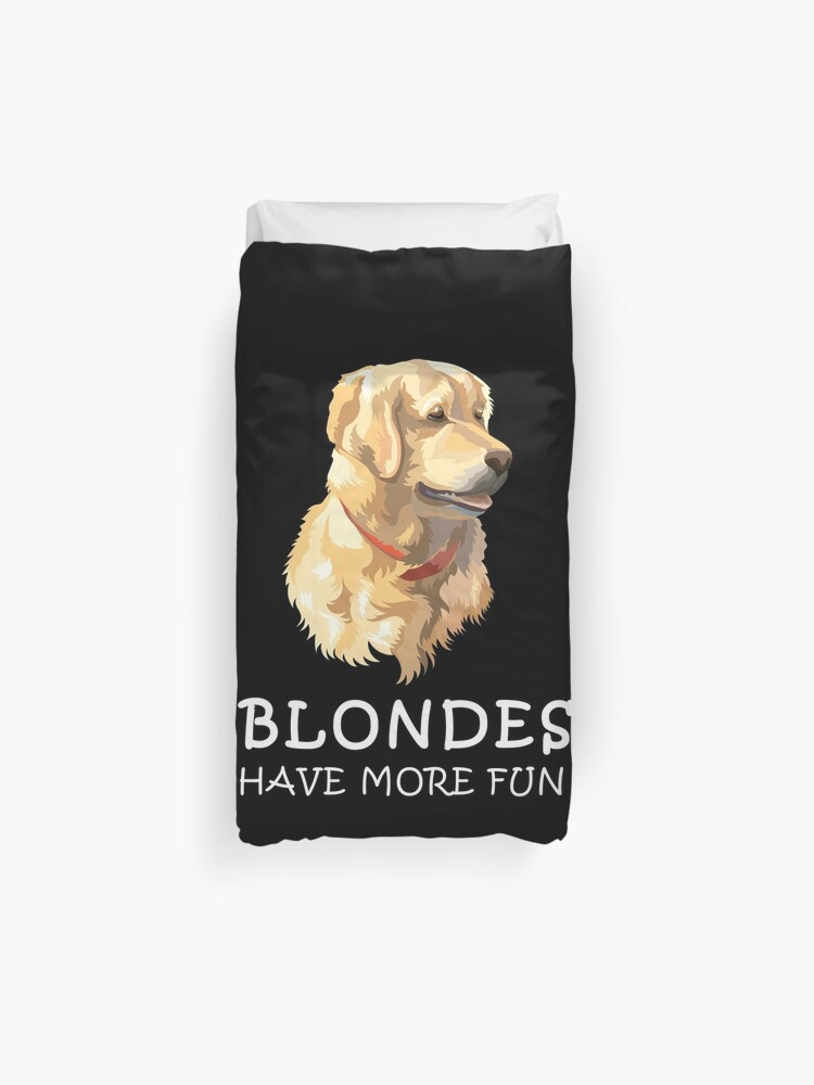 ccd9e7814 Blondes Have More Fun - Golden Retriever T Shirt