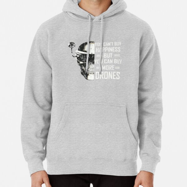 Drone Quadcopter Hoodie Drone Pilot You Can/'t Buy Happiness But..