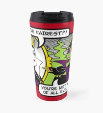 Not The Fairest Travel Mug