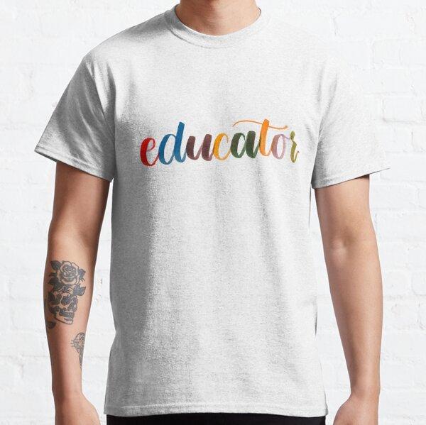 Educator Classic T-Shirt