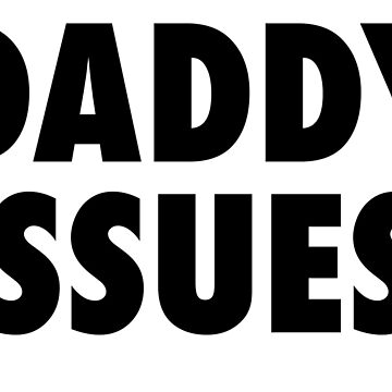 Daddy Issues by tndesigns92