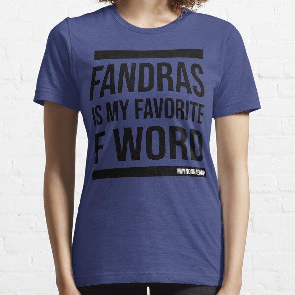 Fandras Is My Favorite F Word-Black Essential T-Shirt