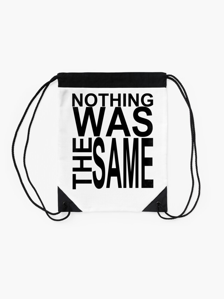Alternate view of Nothing Was The Same Drawstring Bag