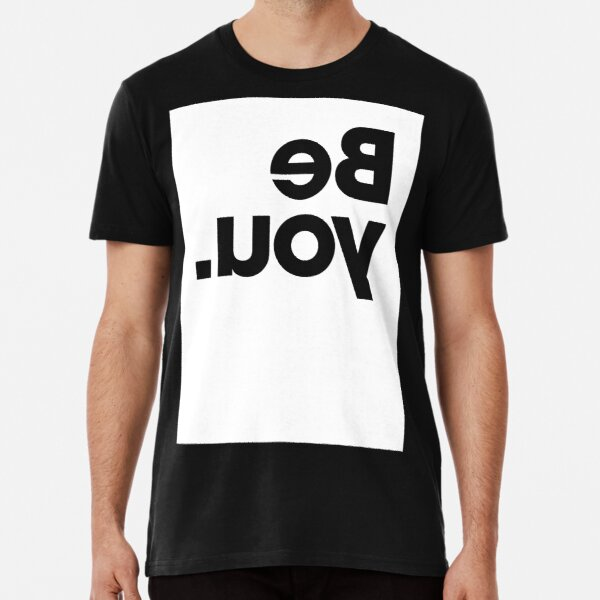 Be You - White Premium T-Shirt