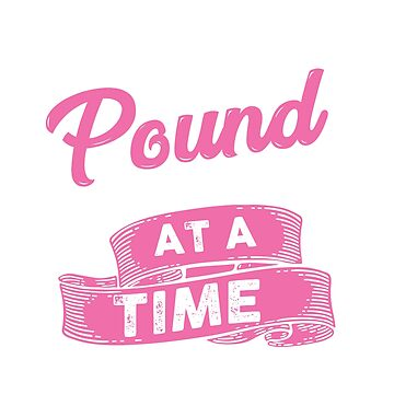 One Pound At a Time  by Zuri2018