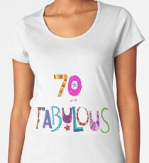 70 And Fabulous 70th Birthday Colorful Design Womens Premium T Shirt