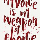 My Weapon of Choice by Catherine Slavova