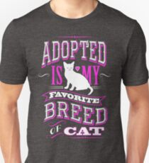 Adopted is my Favorite Breed Of CAT T Shirt Unisex T-Shirt