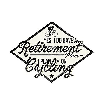 Bicycle Day Shirt Retirement I Plan On Cycling Cyclist Gifts by arnaldog
