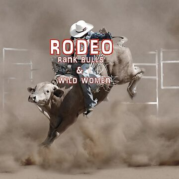RODEO-RANK BULLS AND WILD WOMEN by Tinpants