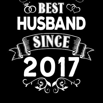 Best Husband Since 2017 by Distrill