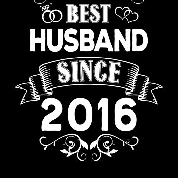 Best Husband Since 2016 by Distrill