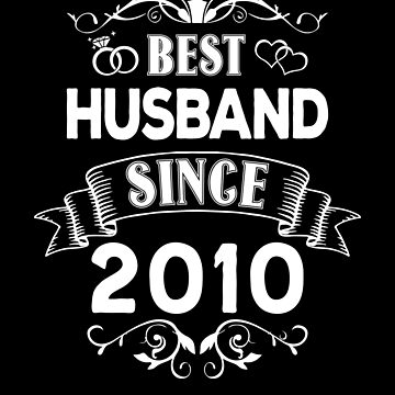 Best Husband Since 2010 by Distrill