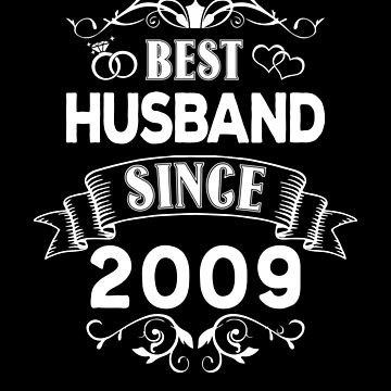 Best Husband Since 2009 by Distrill